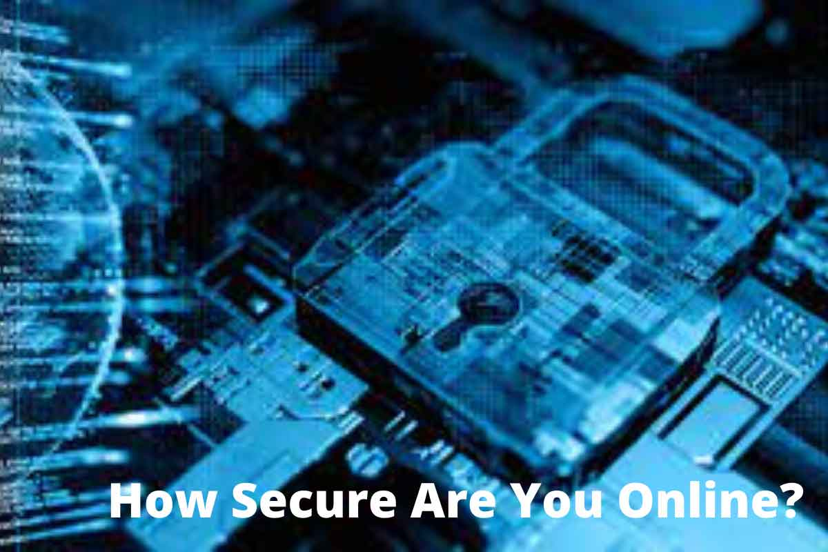 How Secure Are You Online?
